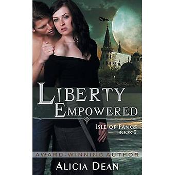 Liberty Empowered The Isle of Fangs Series Book 3 by Dean & Alicia