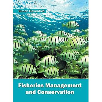 Fisheries Management and Conservation by Oakenfold & Simon