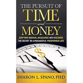 The Pursuit of Time and Money by Spano & Sharon