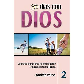 30 Das con Dios Volumen 2 Lecturas diarias que te fortalecern y te acercarn al Padre by Reina & Andrs
