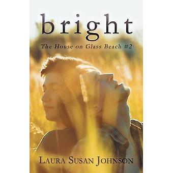 Bright by Johnson & Laura Susan