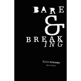 Bare and Breaking by Schime & Karin