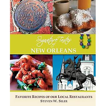 Signature Tastes of New Orleans by Siler & Steven W.