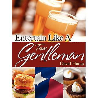 Entertain Like a Gentleman Texas Edition by Harap & David