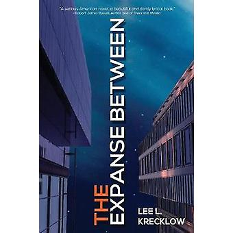 The Expanse Between by Krecklow & Lee L.