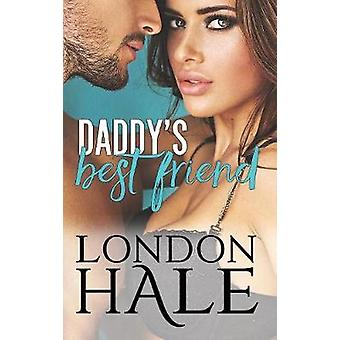 Daddys Best Friend Experience Counts A MayDecember Romance by Hale & London