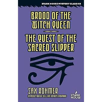 Brood of the Witch Queen  The Quest of the Sacred Slipper by Rohmer & Sax
