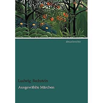 Ausgew Hlte M Rchen by Bechstein & Ludwig