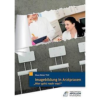 Imagebildung in Arztpraxen by Thill & KlausDieter