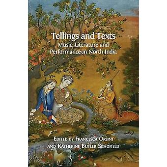 Tellings and Texts Music Literature and Performance in North India by Orsini & Francesca