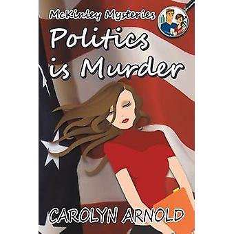 Politics is Murder by Arnold & Carolyn