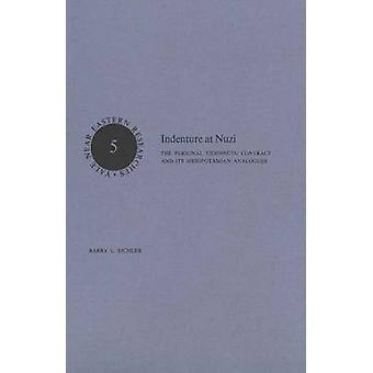 Indenture at Nuzi - The Personal Tidennautu Contract and its Mesopotam