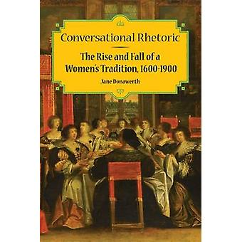 Conversational Rhetoric - The Rise and Fall of a Women's Tradition - 1