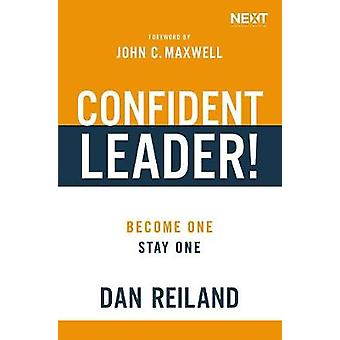 Confident Leader! - Become One - Stay One by Dan Reiland - 97814002172