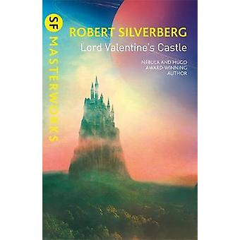 Lord Valentine's Castle by Robert Silverberg - 9781473229228 Book