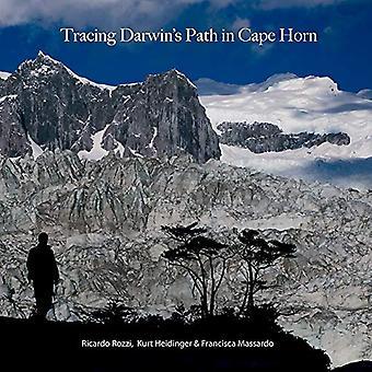 Tracing Darwin's Path in Cape Horn by Ricardo Rozzi - 9781574416961 B