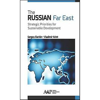 The Russian Far East - Strategic Priorities for Sustainable Developmen