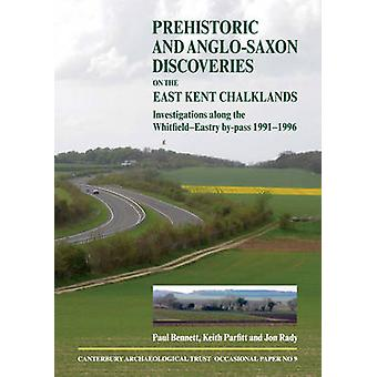 Prehistoric and Anglo-Saxon Discoveries on the East Kent Chalklands b