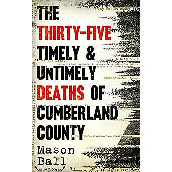 The Thirty Five Timely And Untimely Deaths Of Cumberland County by Ma