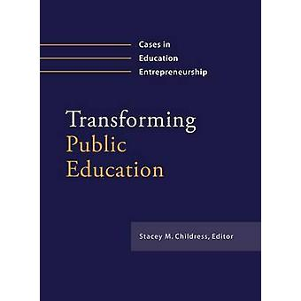 Transformer l'éducation publique - Cas dans l'entrepreneuriat éducatif par
