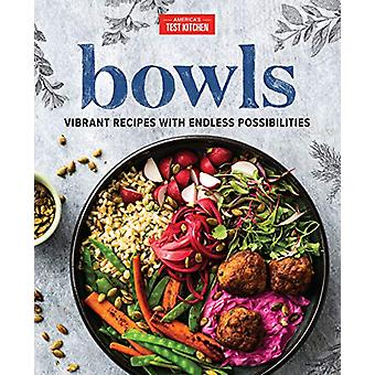 Bowls - Vibrant Recipes with Endless Possibilities by America's Test K
