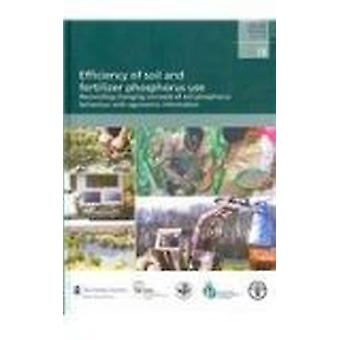 Efficiency of Soil and Fertilizer Phosphorus Use - Reconciling Changin