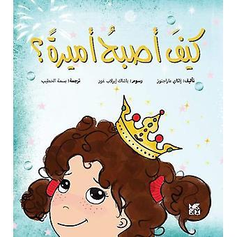 How Can I Be a Princess by Ilkay Marangoz - 9789927129469 Book