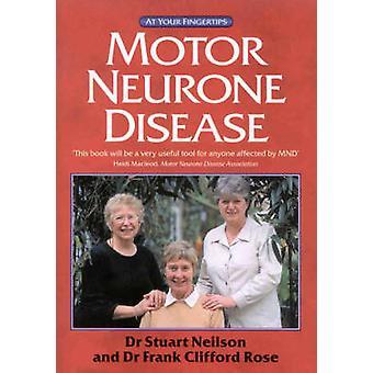 Motor Neurone Disease at Your Fingertips by Stuart Neilson - Ian Robi