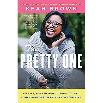 The Pretty One - On Life - Pop Culture - Disability - and Other Reason