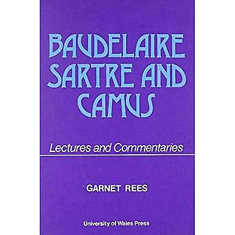 Baudelaire, Sartre and Camus: Lectures and Commentaries