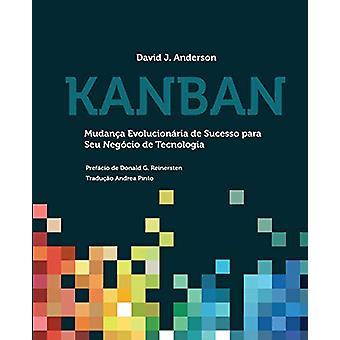Kanban - Mudanca Evolucionaria De Sucesso Para Seu Negocio De Tecnolog