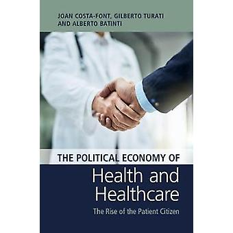The Political Economy of Health and Healthcare - The Rise of the Patie