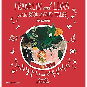 Franklin and Luna and the Book of Fairy Tales by Jen Campbell - 97805