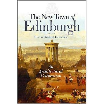 The New Town of Edinburgh - An Architectural Celebration by Clarisse G