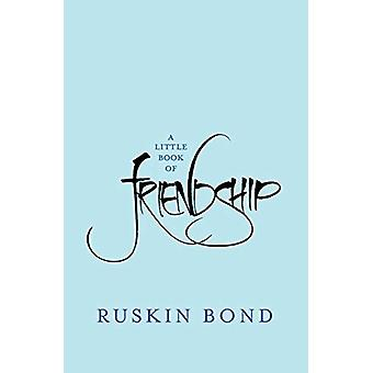 A Little Book of Friendship by Ruskin Bond - 9788129124944 Book