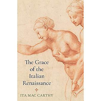 The Grace of the Italian Renaissance by Ita Mac Carthy - 978069117548