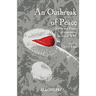 An Outbreak of Peace by Edited by Cherry Potts