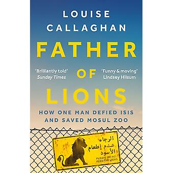 Father of Lions by Callaghan & Louise