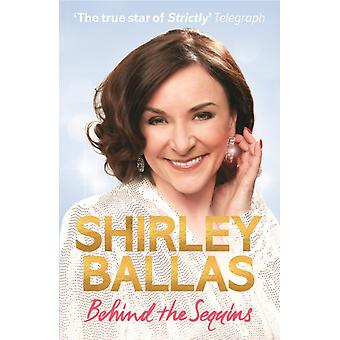 Behind the Sequins  My Life by Shirley Ballas