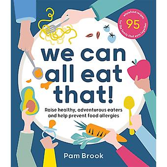 We Can All Eat That by Pam Brook