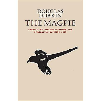 The Magpie - A Novel of Post-War Disillusionment 1923 by Douglas Durki