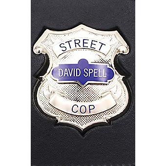 Street Cop by David Spell - 9781498259033 Book
