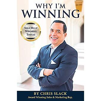 Why I'm Winning by By Chris Slack Award Winning Sales Rep - 978154560
