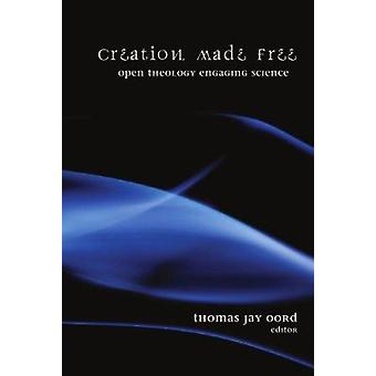Creation Made Free by Thomas Jay Oord - 9781606084885 Book