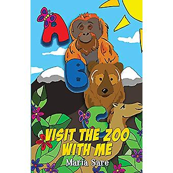 ABC - Visit the Zoo with Me by Maria Sare - 9781912021857 Book
