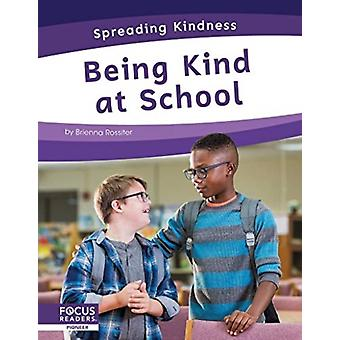 Spreading Kindness Being Kind at School by Brienna Rossiter