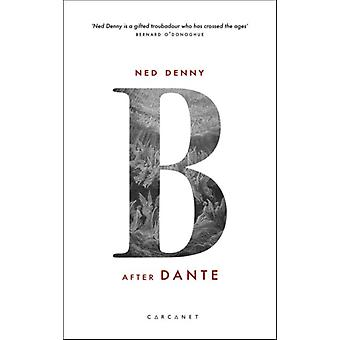 B After Dante by Ned Denny