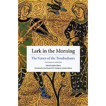 Lark in the Morning by Translated by Robert Kehew & Translated by Ezra Pound & Translated by W D Snodgrass
