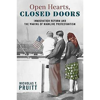 Open Hearts Closed Doors Immigration Reform and the Waning of Mainline Protestantism