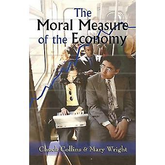 Det moraliska måttet på ekonomin av Chuck Collins & Mary Wright